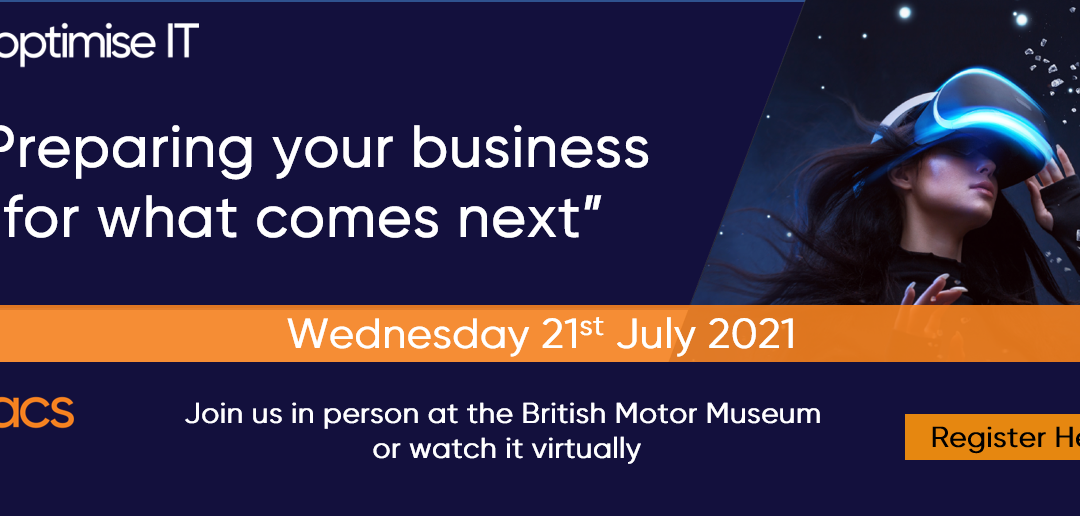 Optimise IT – 21st of July 2021