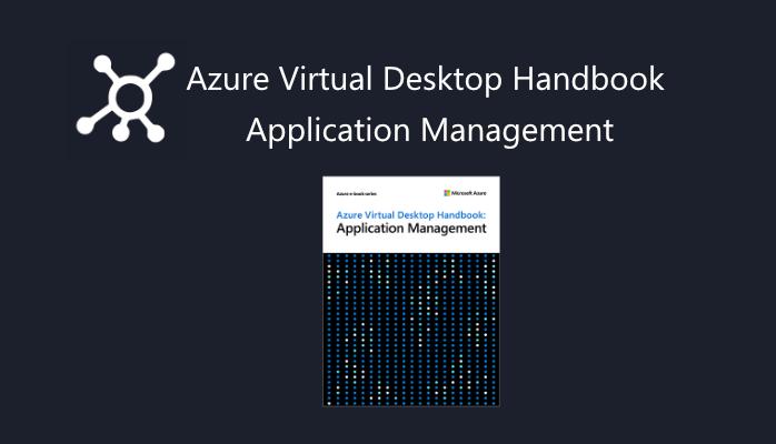 Azure Virtual Desktop Handbook: Application Management