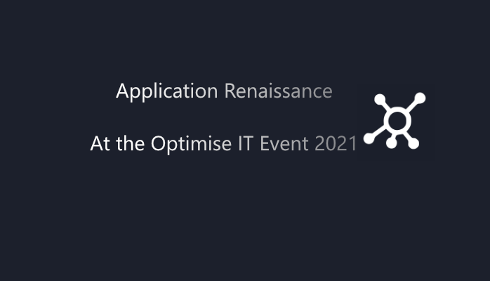 Microsoft at Optimise IT 2021: Application Renaissance